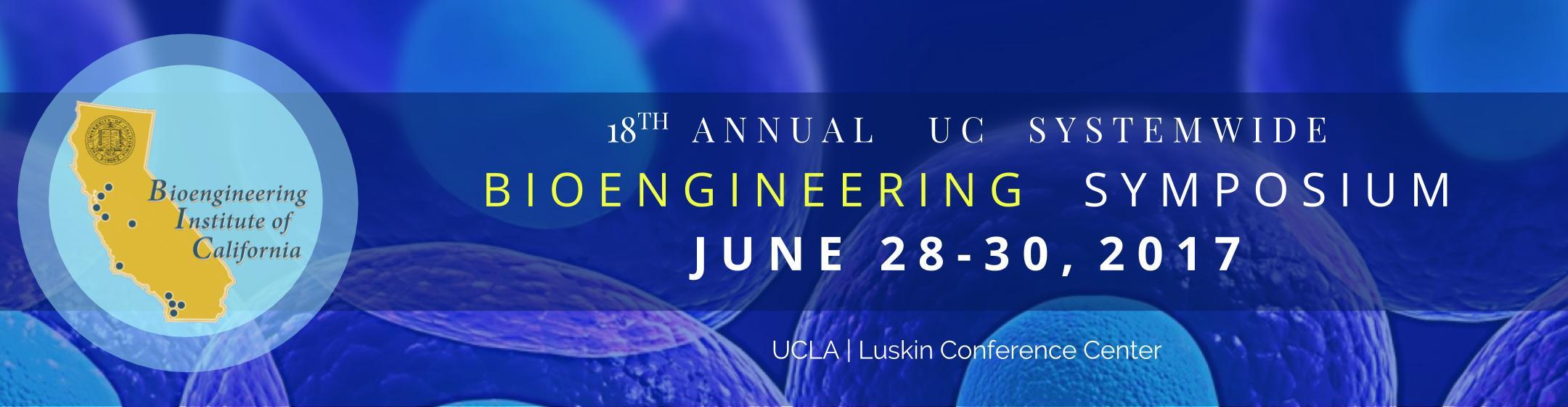The 18th Annual UC Systemwide Bioengineering Symposium