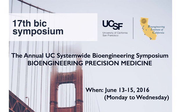 UC Systemwide BE Symposium – June 13-15, 2016 at UCSF Mission Bay Campus